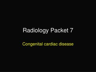 Radiology Packet 7