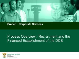 Process Overview:  Recruitment and the Financed Establishment of the DCS