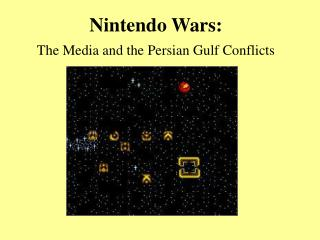 Nintendo Wars: The Media and the Persian Gulf Conflicts
