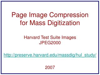 Page Image Compression for Mass Digitization Harvard Test Suite Images JPEG2000
