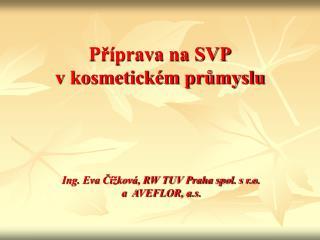 Příprava na SVP v kosmetickém průmyslu