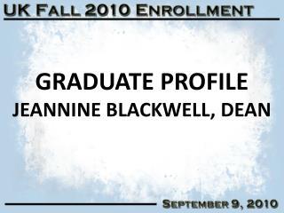 Graduate PROFILE Jeannine Blackwell, Dean