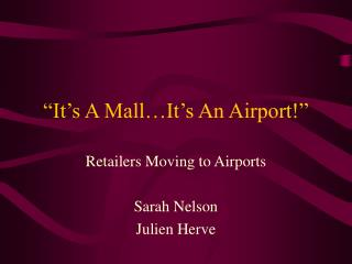 """It's A Mall…It's An Airport!"""