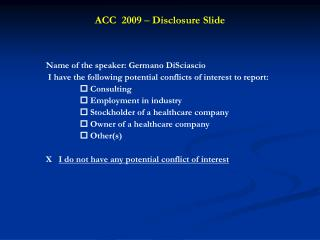 ACC  2009  –  Disclosure Slide