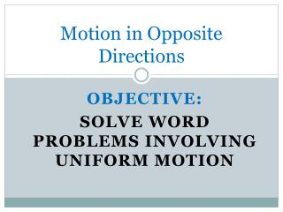 Motion in Opposite Directions