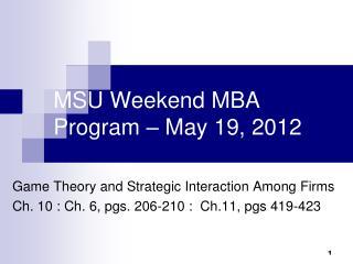 MSU Weekend MBA Program – May 19, 2012