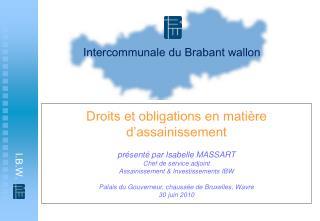 Droits et obligations en mati re d assainissement  pr sent  par Isabelle MASSART Chef de service adjoint  Assainissement