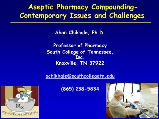 Aseptic Pharmacy Compounding-Contemporary Issues and Challenges