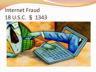 Internet Fraud 18 U.S.C. § 1343