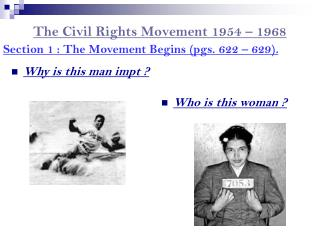 The Civil Rights Movement 1954 – 1968
