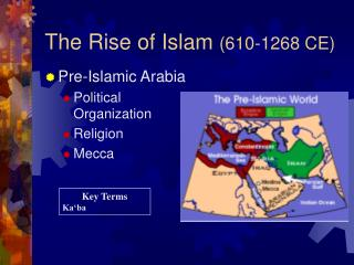 The Rise of Islam  (610-1268 CE)