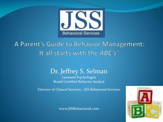 A  Parent's Guide to Behavior Management:  It  all starts with the  ABC's ""