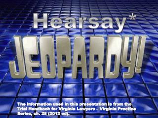 Hearsay*