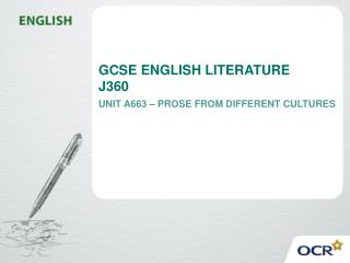 GCSE ENGLISH LITERATURE J360 UNIT A663 – PROSE FROM DIFFERENT CULTURES