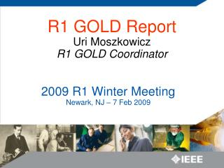 2009 R1 Winter Meeting Newark, NJ – 7 Feb 2009