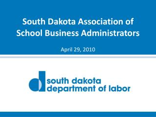 South Dakota Association of  School Business Administrators April 29, 2010