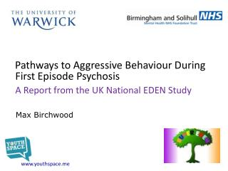 Pathways  to  Aggressive Behaviour  During  First Episode Psychosis