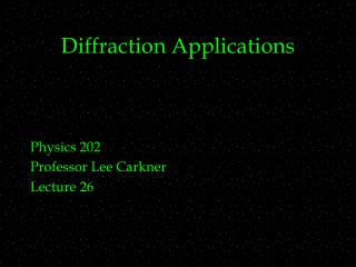 Diffraction Applications