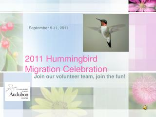 2011 Hummingbird Migration Celebration