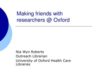 Making friends with researchers  Oxford