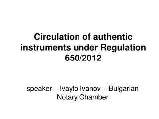 Circulation of authentic instruments under Regulation 650/2012