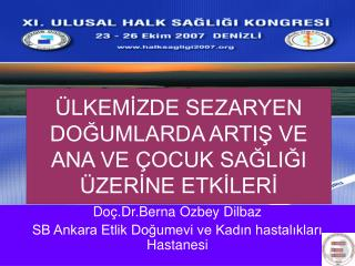 Do .Dr.Berna  zbey Dilbaz SB Ankara Etlik Dogumevi ve Kadin hastaliklari Hastanesi