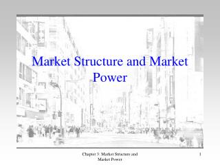 Market Structure and Market Power