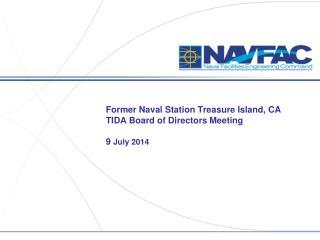 Former Naval Station Treasure Island, CA TIDA Board of Directors Meeting 9  July 2014