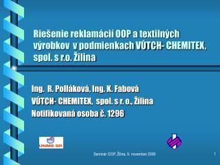 Riešenie reklamácií OOP a textilných výrobkov  v podmienkach VÚTCH- CHEMITEX, spol. s r.o. Žilina