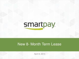 New 8- Month Term Lease
