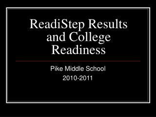 ReadiStep Results and College Readiness