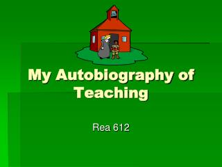 My Autobiography of Teaching