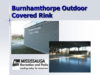 Burnhamthorpe Outdoor Covered Rink