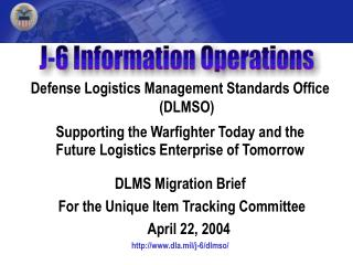 Defense Logistics Management Standards Office DLMSO  Supporting the Warfighter Today and the Future Logistics Enterprise