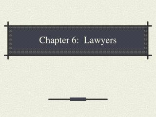 Chapter 6:  Lawyers