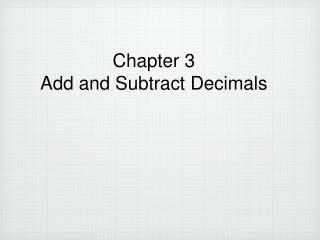 Chapter 3 Add and Subtract Decimals