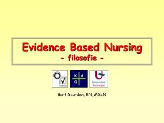 Evidence Based Nursing - filosofie -