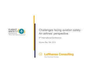 Challenges facing aviation safety -  An airlines' perspective