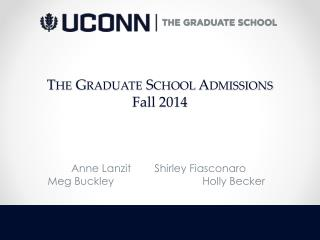 The Graduate School Admissions Fall 2014