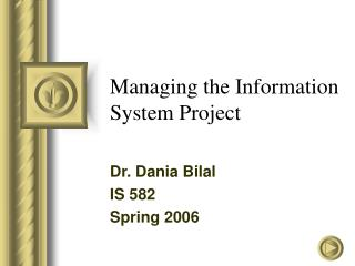 Managing the Information System Project