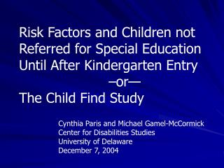 Risk Factors and Children not Referred for Special Education Until After Kindergarten Entry