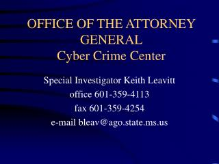 OFFICE OF THE ATTORNEY GENERAL Cyber Crime Center