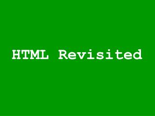 HTML Revisited