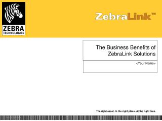 The Business Benefits of ZebraLink Solutions