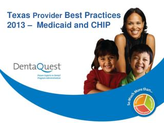 Texas  Provider  Best Practices 2013 �  Medicaid and CHIP