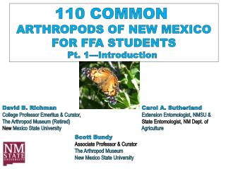 110 COMMON  ARTHROPODS OF NEW MEXICO FOR FFA STUDENTS Pt. 1---Introduction