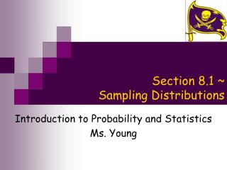 Section 8.1 ~  Sampling Distributions