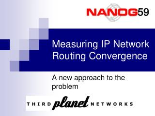 Measuring IP Network Routing Convergence