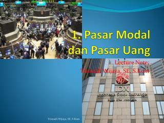 1.  Pasar  Modal dan Pasar Uang