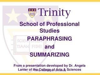 School of Professional Studies PARAPHRASING  and  SUMMARIZING